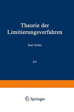 Theorie der Limitierungsverfahren von Zeller,  Karl