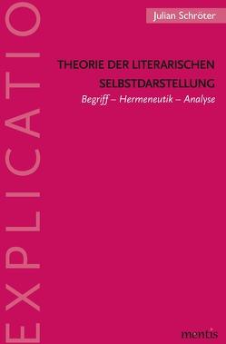 Theorie der literarischen Selbstdarstellung von Schröter,  Julian