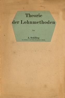 Theorie der Lohnmethoden von Schilling,  A.