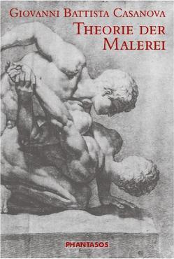 Theorie der Malerei von Casanova,  Giovanni Battista, Kanz,  Roland, Lehmann,  Doris