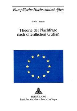 Theorie der Nachfrage nach öffentlichen Gütern von Johann,  Horst