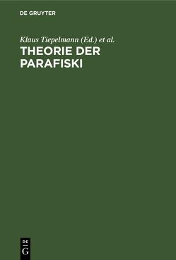 Theorie der Parafiski von Beek,  Gregor van der, Tiepelmann,  Klaus