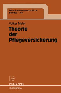 Theorie der Pflegeversicherung von Meier,  Volker