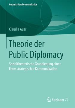 Theorie der Public Diplomacy von Auer,  Claudia