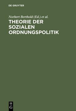 Theorie der sozialen Ordnungspolitik von Berthold,  Norbert, Gundel,  Elke