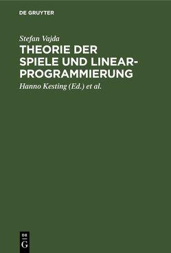 Theorie der Spiele und Linearprogrammierung von Kesting,  Hanno, Rittel,  Horst, Vajda,  Stefan