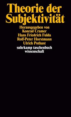 Theorie der Subjektivität von Cramer,  Konrad, Fulda,  Hans Friedrich, Horstmann,  Rolf-Peter, Pothast,  Ulrich