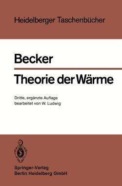 Theorie der Wärme von Becker,  Richard, Ludwig,  Wolfgang