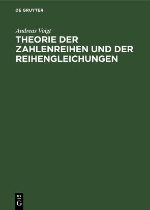 Theorie der Zahlenreihen und der Reihengleichungen von Voigt,  Andreas