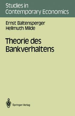 Theorie des Bankverhaltens von Baltensperger,  Ernst, Milde,  Hellmuth