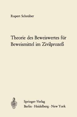 Theorie des Beweiswertes für Beweismittel im Zivilprozeß von Schreiber,  Rupert