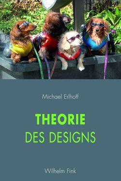 Theorie des Designs von Erlhoff,  Michael