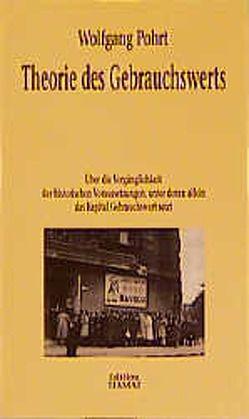 Theorie des Gebrauchswerts von Bittermann,  Klaus, Pohrt,  Wolfgang