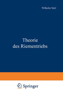 Theorie des Riementriebs von Stiel,  Wilhelm