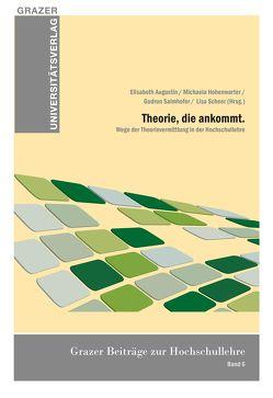 Theorie, die ankommt. von Augustin,  Elisabeth, Hohenwarter,  Michaela, Salmhofer,  Gudrun, Scheer,  Lisa