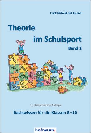 Theorie im Schulsport – Band 2 von Bächle,  Frank, Frenzel,  Dirk