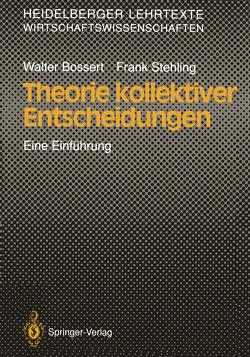 Theorie kollektiver Entscheidungen von Bossert,  Walter, Stehling,  Frank