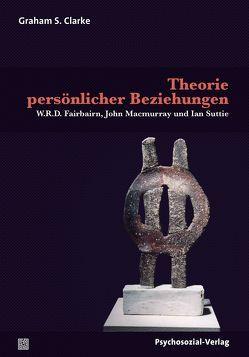 Theorie persönlicher Beziehungen von Clarke,  Graham S., Rehberger,  Rainer, Vorspohl,  Elisabeth
