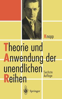 Theorie und Anwendung der unendlichen Reihen von Knopp,  Konrad, Walter,  W.