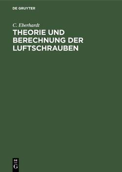 Theorie und Berechnung der Luftschrauben von Eberhardt,  C.