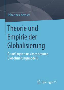 Theorie und Empirie der Globalisierung von Kessler,  Johannes