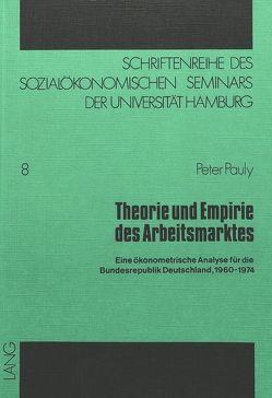 Theorie und Empirie des Arbeitsmarktes von Pauly,  Peter