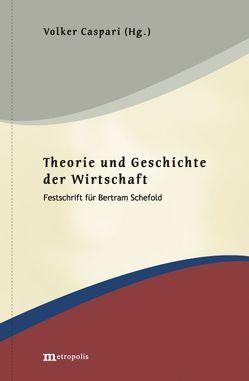 Theorie und Geschichte der Wirtschaft von Caspari,  Volker