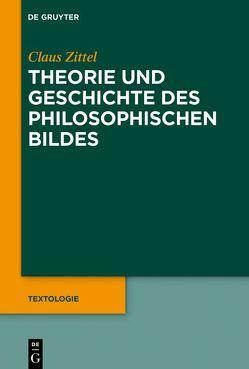 Theorie und Geschichte des philosophischen Bildes von Zittel,  Claus