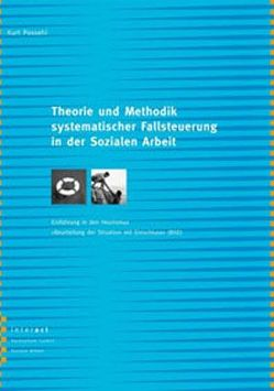 Theorie und Methodik systematischer Fallsteuerung in der Sozialen Arbeit von Possehl,  Kurt