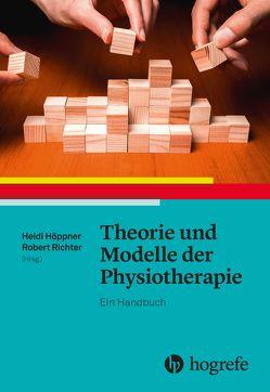 Theorie und Modelle der Physiotherapie von Hoeppner,  Heidi, Richter,  Robert
