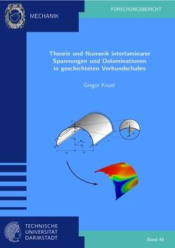 Theorie und Numerik interlaminarer Spannungen und Delaminationen in geschichteten Verbundschalen von Knust,  Gregor