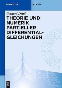 Theorie und Numerik partieller Differentialgleichungen von Dziuk,  Gerhard