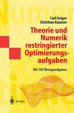Theorie und Numerik restringierter Optimierungsaufgaben von Geiger,  Carl, Kanzow,  Christian