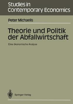 Theorie und Politik der Abfallwirtschaft von Michaelis,  Peter