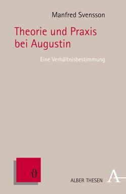 Theorie und Praxis bei Augustin von Svensson,  Manfred