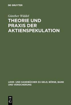 Theorie und Praxis der Aktienspekulation von Widdel,  Günther