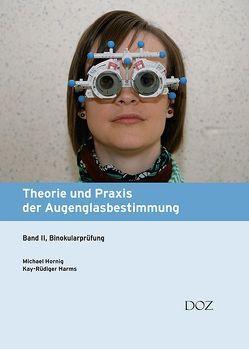 Theorie und Praxis der Augenglasbestimmung von Harms,  Prof. Dr. Kay-Rüdiger, Hornig,  Michael
