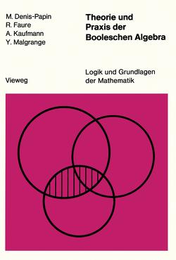 Theorie und Praxis der Booleschen Algebra von Denis-Papin,  M.