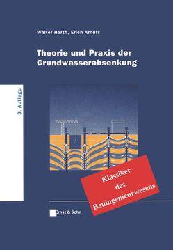 Theorie und Praxis der Grundwasserabsenkung von Arndts,  Erich, Herth,  Walter