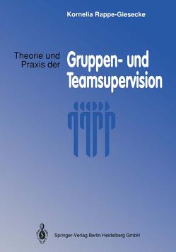Theorie und Praxis der Gruppen- und Teamsupervision von Rappe-Giesecke,  Kornelia