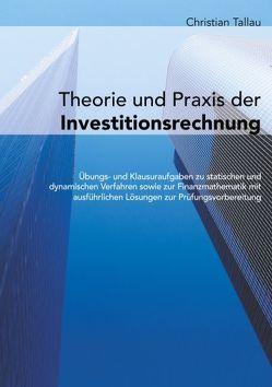Theorie und Praxis der Investitionsrechnung von Tallau,  Christian