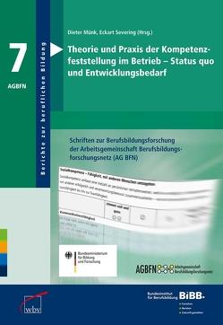 Theorie und Praxis der Kompetenzfeststellung im Betrieb – Status quo und Entwicklungsbedarf von Münk,  Dieter, Severing,  Eckart