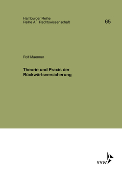 Theorie und Praxis der Rückwärtsversicherung von Bernstein,  Herbert, Maenner,  Manfred, Maenner,  Rolf, Sieg,  Karl, Winter,  Gerrit