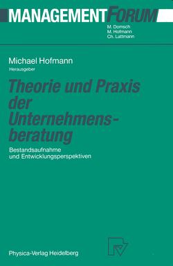 Theorie und Praxis der Unternehmensberatung von Hofmann,  Michael