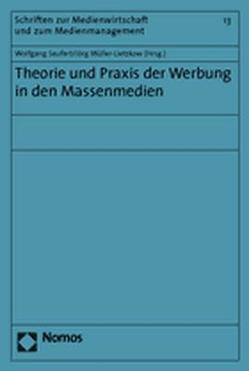 Theorie und Praxis der Werbung in den Massenmedien von Müller-Lietzkow,  Jörg, Seufert,  Wolfgang
