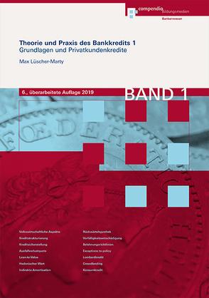 Theorie und Praxis des Bankkredits 1 von Lüscher-Marty,  Max