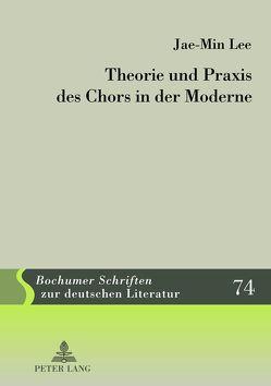 Theorie und Praxis des Chors in der Moderne von Lee,  Jae-Min
