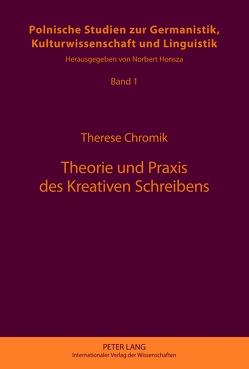 Theorie und Praxis des Kreativen Schreibens von Chromik,  Therese