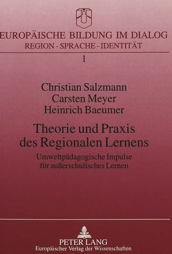 Theorie und Praxis des Regionalen Lernens von Baeumer,  Heinrich, Meyer,  Carsten, Salzmann,  Christian