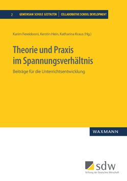 Theorie und Praxis im Spannungsverhältnis von Fereidooni,  Karim, Hein,  Kerstin, Kraus,  Katharina